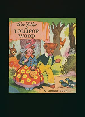 Wee Folks of Lollipop Wood: A Chubby: No Author or