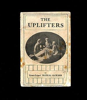 The Uplifters [Signed]: Hatcher, Lieut.-Colonel Matilda
