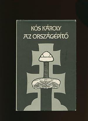 Az Orszagepito [The Nation Builder] Hungarian Edition: Kós Károly [Illustrálta