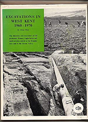 Excavations in West Kent 1960-1970: The Discovery: Philp, Brian