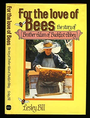 For the Love of Bees: The Story: Bill, Lesley