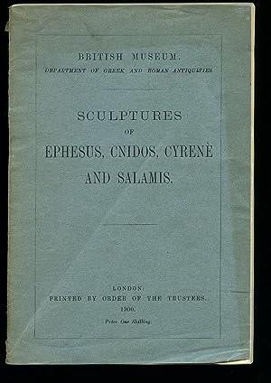 The Sculptures of Ephesus, Cnidos, Cyrenè and: Smith, A. H.