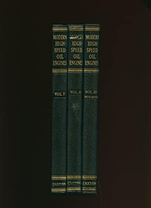 Modern High Speed Oil Engines [3 Volumes: Chapman, C. W.