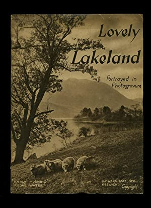Lovely Lakeland; Comprising all the Lakes: G. P. Abraham