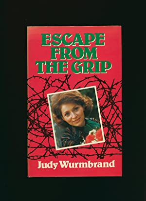 Escape From The Grip: Wurmbrand, Judy