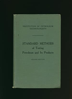 Standard Methods of Testing Petroleum and Its: Institution of Petroleum
