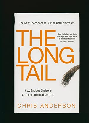 The Long Tail; How Endless Choice is: Anderson, Chris