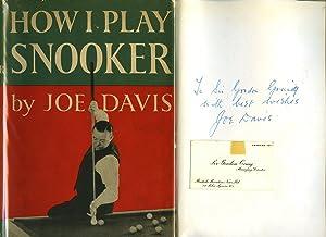How I Play Snooker; Unbeaten World's Champion: Davis, Joe [1901-1978]