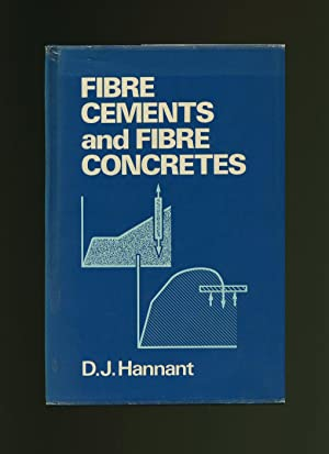 Fibre Cements and Fibre Concretes: Hannant, D. J.
