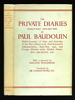 The Private Diaries [March 1940 To January: Baudouin, Paul [Translated