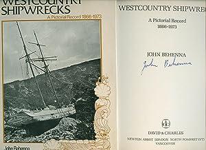 Westcountry Shipwrecks; A Pictorial Record 1866-1973 [Signed]: Behenna, John