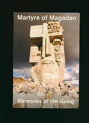 Martyrs of Magadan; Memories of the Gulag