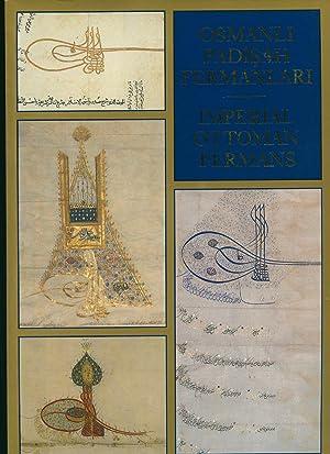 Osmanli Padisah Fermanlari [Imperial Ottoman Fermans] Exhibition: Nadir, Aysegül [Hazirlayan,
