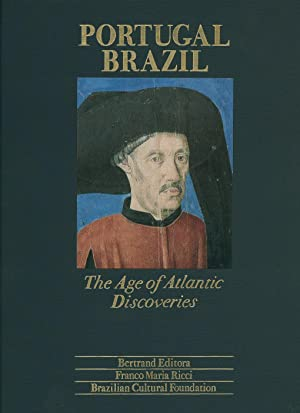 Portugal Brazil; The Age of Atlantic Discoveries: Max Justo Guedes