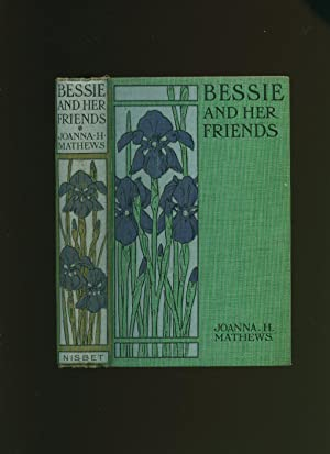 Bessie and Her Friends: Matthews, Joanna H.