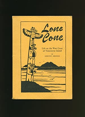 Lone Cone; A Journal of Life on: Abraham, Dorothy