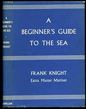 A Beginner's Guide to the Sea: Knight, Frank