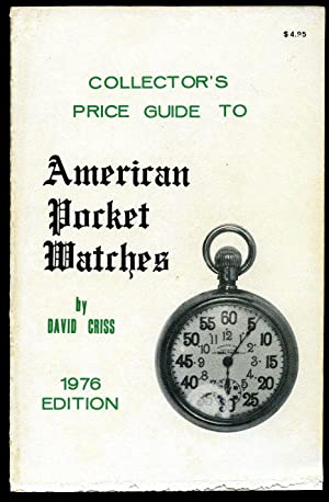 Collector's Price Guide to American Pocket Watches: Criss, David