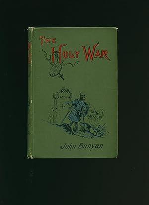 The Holy War; Made by Shaddai Upon: Bunyan, John [1628-1688]