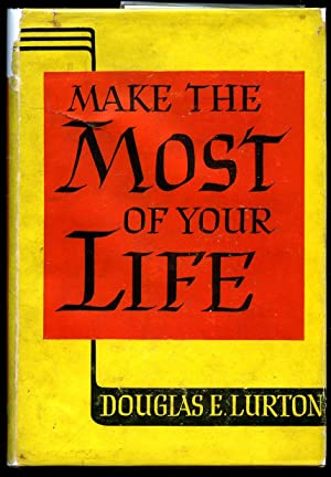 Make the Most of Your Life: Lurton, Douglas