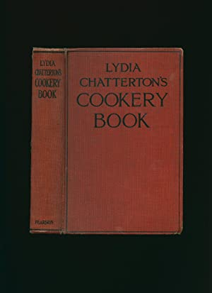 Lydia Chatterton's Cookery Book; A Volume of: Chatterton, Lydia