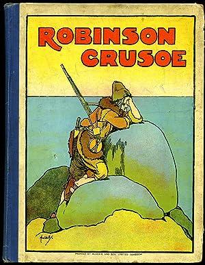 The Story of Robinson Crusoe; Retold for: Defoe, Daniel [Daniel