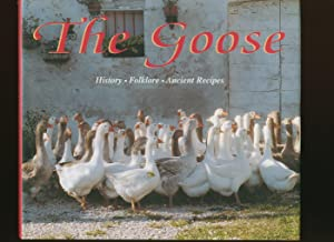 The Goose; History, Folklore, Ancient Recipes: Recipes by Germano