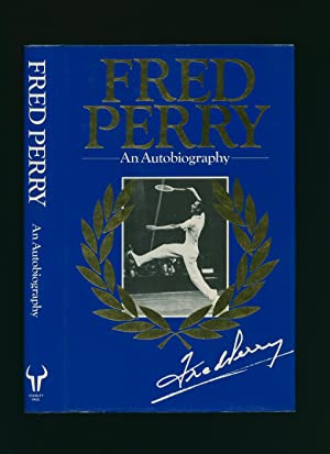 Fred Perry; An Autobiography: Perry, Fred