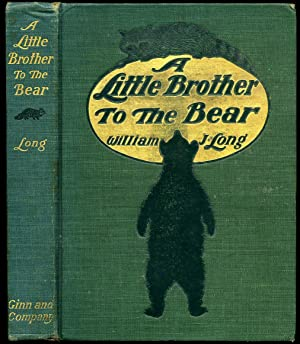 A Little Brother to the Bear and: Long, William J.