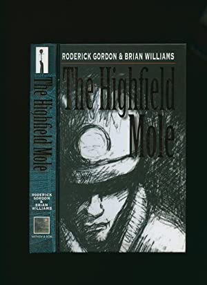 The Highfield Mole; Book One The Circle: Gordon, Roderick and