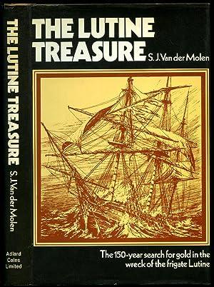 The Lutine Treasure; The 150 Year Search: Molen, S. J.