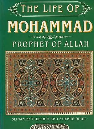 The Life of Mohammad Prophet of Allah: Ibrahim, Sliman Ben