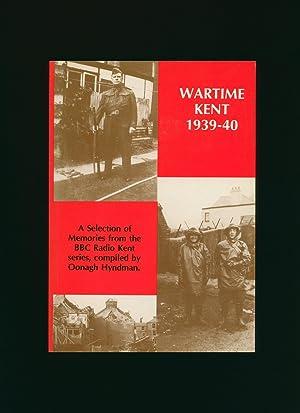 Wartime Kent 1939-40: A Selection of Memories: Hyndman, Oonagh