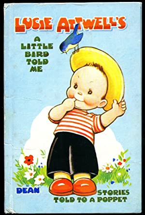 A Little Bird Told Me; Stories Told: Attwell, Mabel Lucie