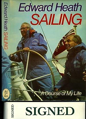 Sailing A Course of My Life [Signed]: Heath, Edward [Sir