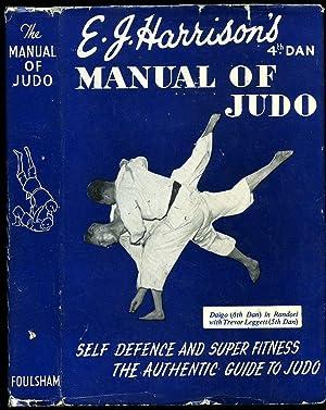 Manual of Judo; Self Defence and Super: Harrison, E. J.