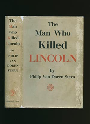 The Man Who Killed Lincoln; The Story: Van Doren Stern,