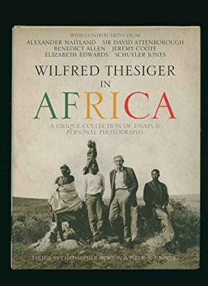 Wilfred Thesiger in Africa; A Unique Collection: Edited by Christopher