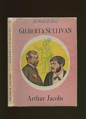 Gilbert & Sullivan; The World of Music: Jacobs, Arthur [W.