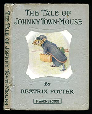 The Tale of Johnny Town Mouse: Potter, Beatrix [1866-1943]