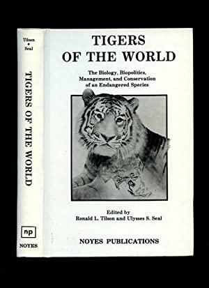 Tigers of the World: The Biology, Biopolitics, Management and Conservation of an Endangered Species