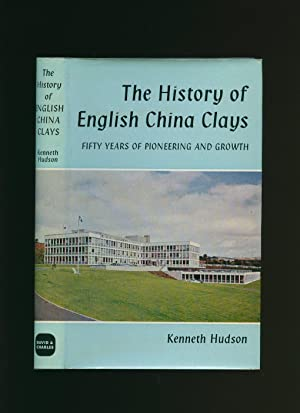 The History of English China Clays: Fifty: Hudson, Kenneth