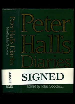 Peter Hall's Diaries; The Story of a: Goodwin, John [Edited