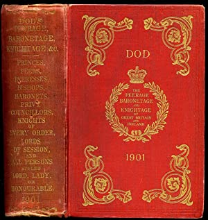 Dod's Peerage, Baronetage and Knightage of Great Britain and Ireland for 1901 Including all ...