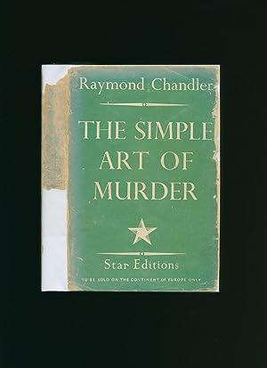 The Simple Art Of Murder [Star Editions: Chandler, Raymond [1888-1959]