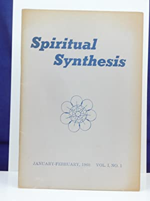SPIRITUAL SYNTHESIS. A MAGAZINE FOR SPIRITUAL LIVING: Burmester, Ernest N. (author and editor)