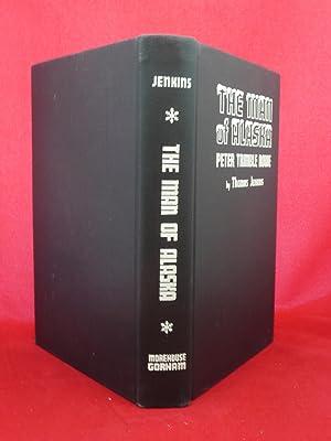 THE MAN OF ALASKA: PETER TRIMBLE ROWE: Jenkins, Thomas [Bishop Jenkins, 1871-1955]