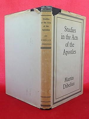 STUDIES IN THE ACTS OF THE APOSTLES: Dibelius, Martin [1883-1947]