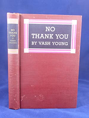 NO THANK YOU: Young, Vash [Vashni, b. 1888]