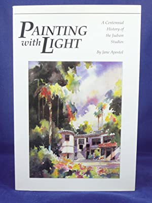 PAINTING WITH LIGHT. A CENTENNIAL HISTORY OF THE JUDSON STUDIOS: Apostol, Jane and Walter w. Judson